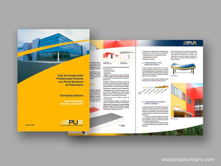 Guia de Construccion Prefabricada Eficiente con Panel Sandwich de Poliuretano editada por IPUR Guía básica de Construcción Prefabricada Eficiente con Panel Sándwich de Poliuretano.
