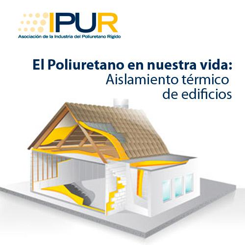 El poliuretano en nuestra vida el aislamiento t rmico de - Aislamiento termico para casas ...